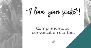 compliments as conversation starters