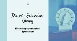 60 Sekunden Übung für fast spontanes Sprechen Title image